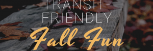 Fall Transit-Friendly Activities to Ride the bus to