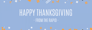Happy Thanksgiving from The Rapid
